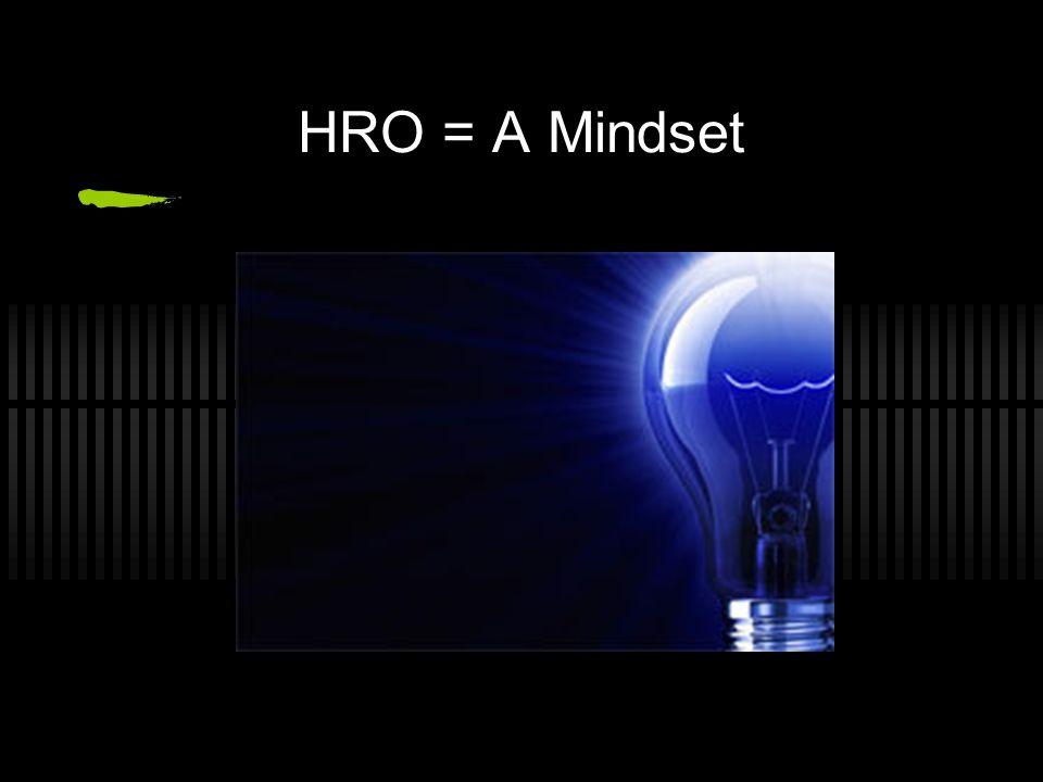 HRO = A Mindset