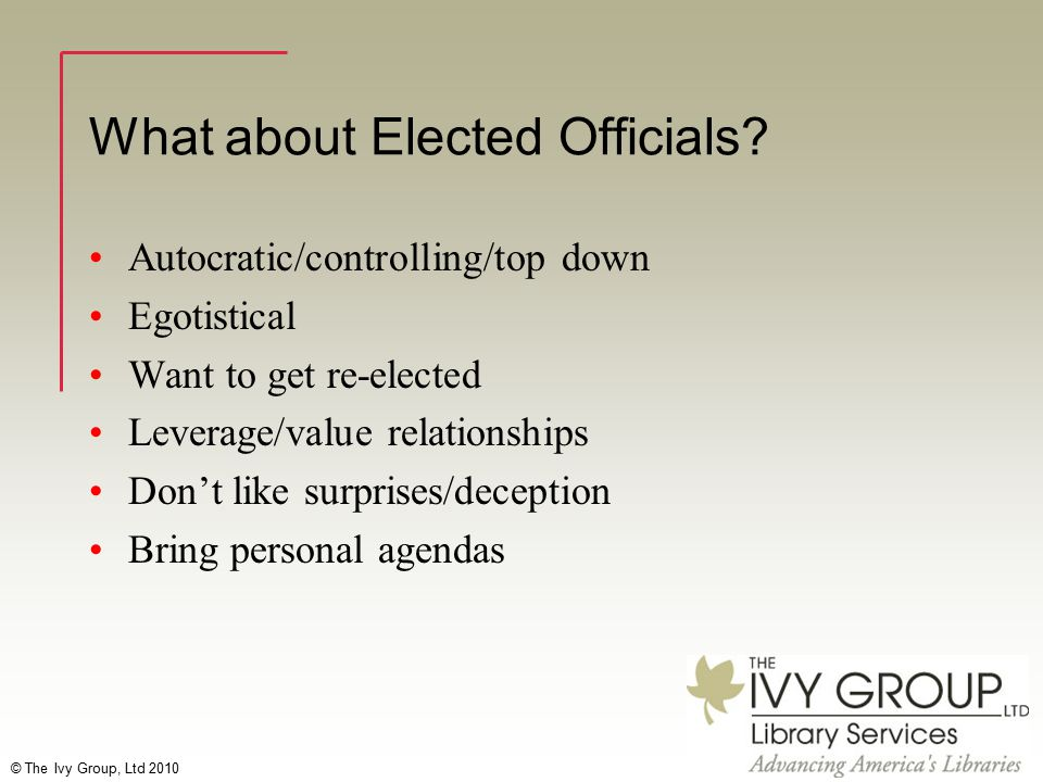 © The Ivy Group, Ltd 2010 What about Elected Officials.