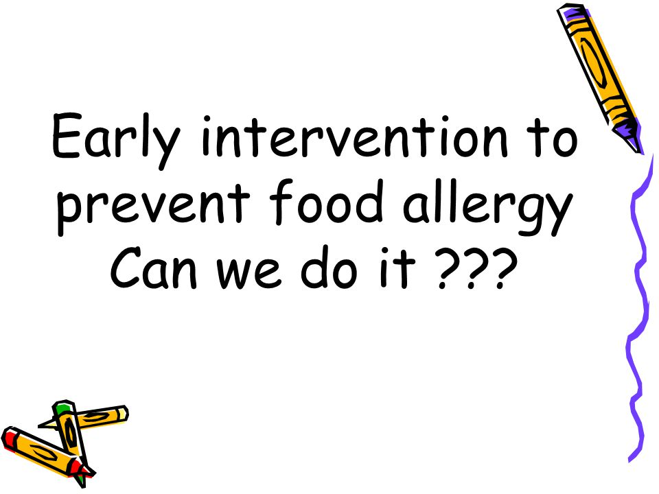 Early intervention to prevent food allergy Can we do it ???