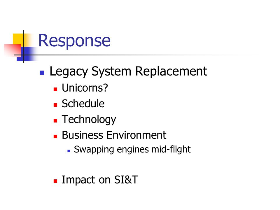 Response Legacy System Replacement Unicorns.
