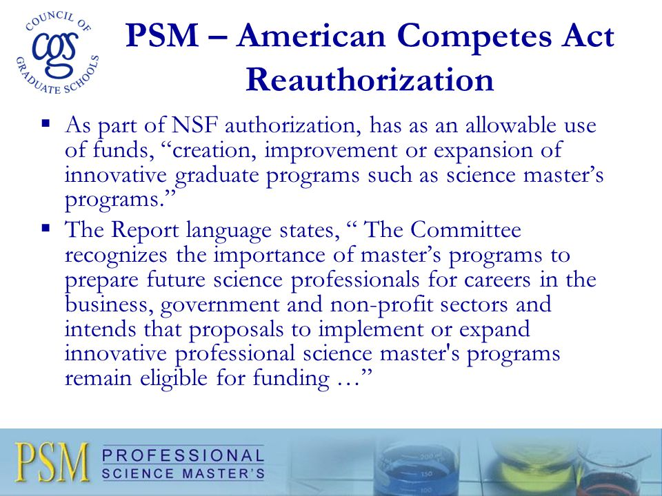 "PSM – American Competes Act Reauthorization  As part of NSF authorization, has as an allowable use of funds, ""creation, improvement or expansion of i"