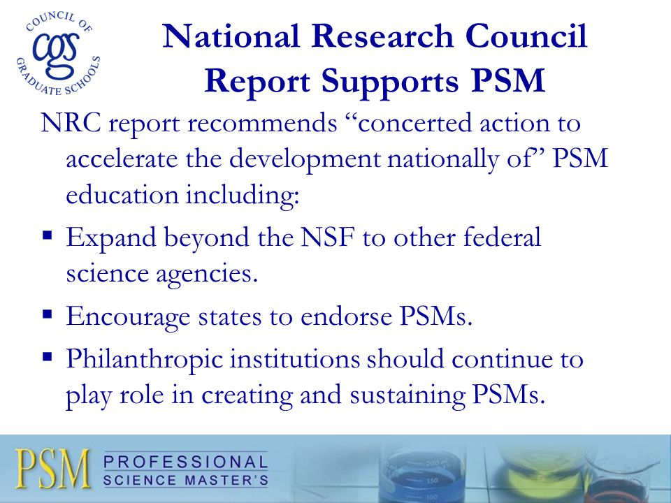 "National Research Council Report Supports PSM NRC report recommends ""concerted action to accelerate the development nationally of"" PSM education inclu"