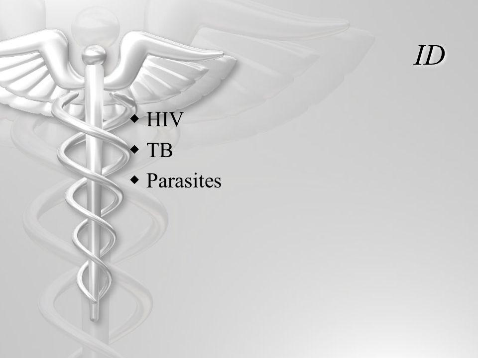 ID  HIV  TB  Parasites
