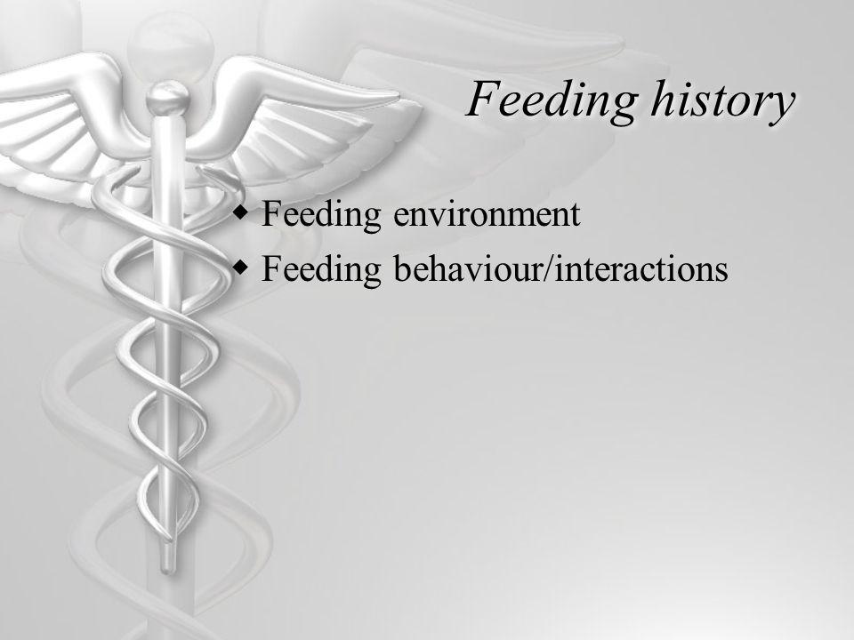 Feeding history  Feeding environment  Feeding behaviour/interactions