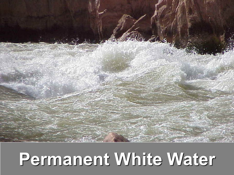 Permanent White Water