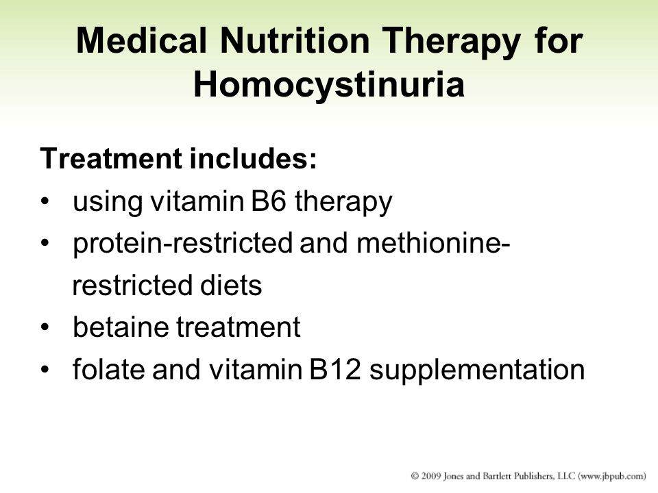 Medical Nutrition Therapy for Homocystinuria Treatment includes: using vitamin B6 therapy protein-restricted and methionine- restricted diets betaine