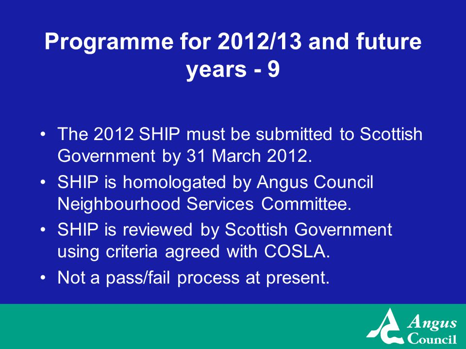 Programme for 2012/13 and future years - 9 The 2012 SHIP must be submitted to Scottish Government by 31 March 2012.