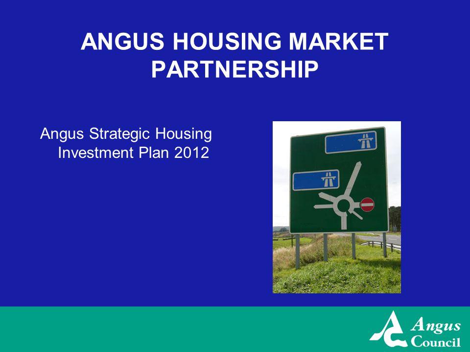 ANGUS HOUSING MARKET PARTNERSHIP Angus Strategic Housing Investment Plan 2012