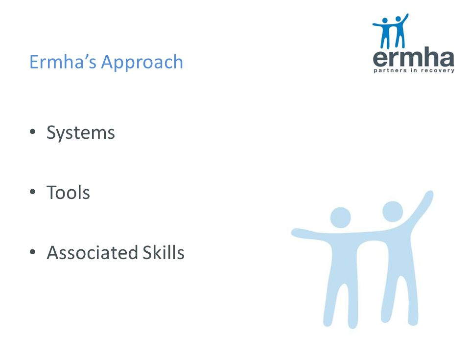 Ermha's Approach Systems Tools Associated Skills