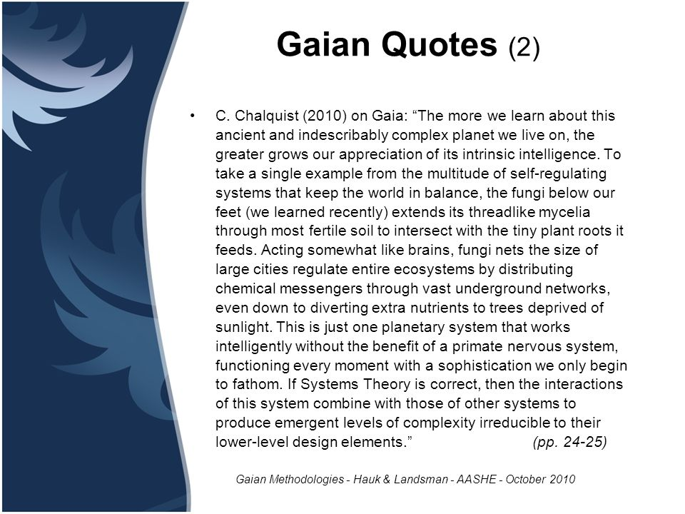 Gaian Methodologies - Hauk & Landsman - AASHE - October 2010 Gaian Quotes (2) C.