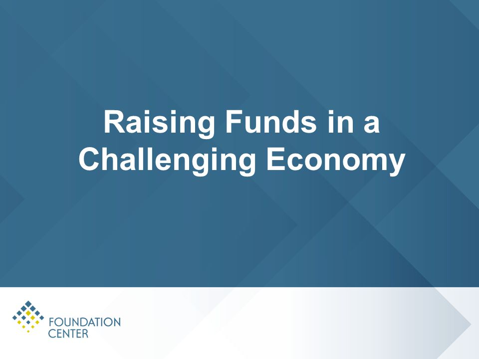 Raising Funds in a Challenging Economy