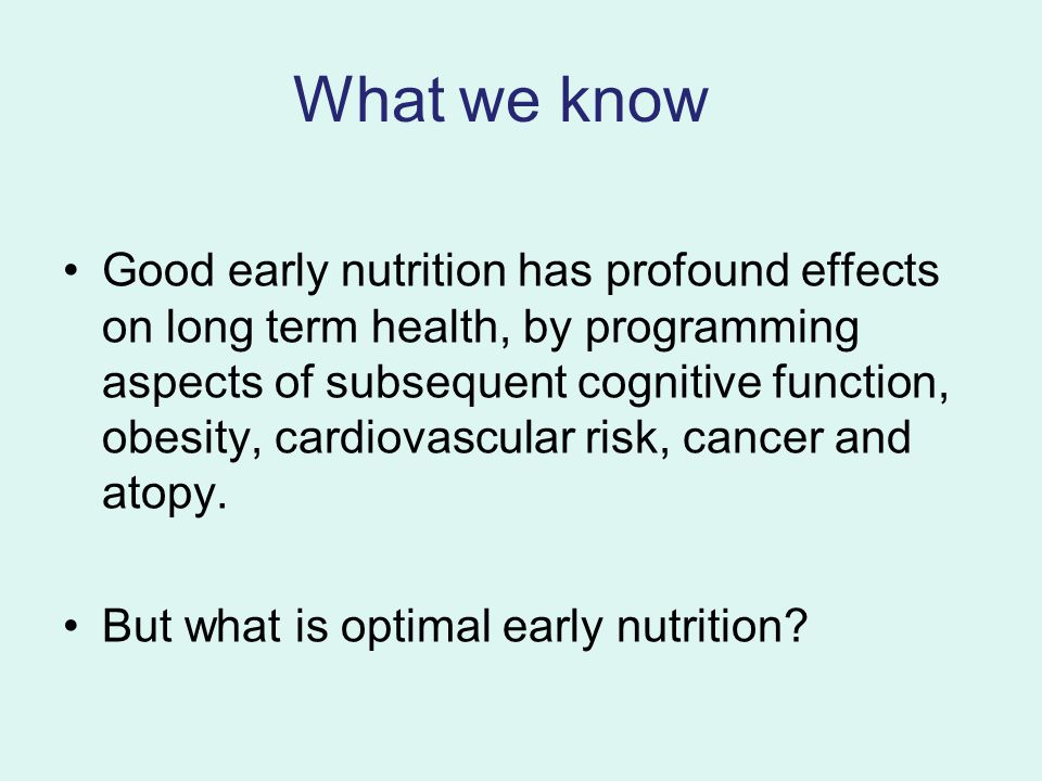 Early Programmming Babies who are small for gestational age at birth or who are light for height at one year are more likely to have cardiovascular disease, hypertension, type 2 diabetes and/or hypercholesterolemia particularly if they are forced to gain weight after this time.