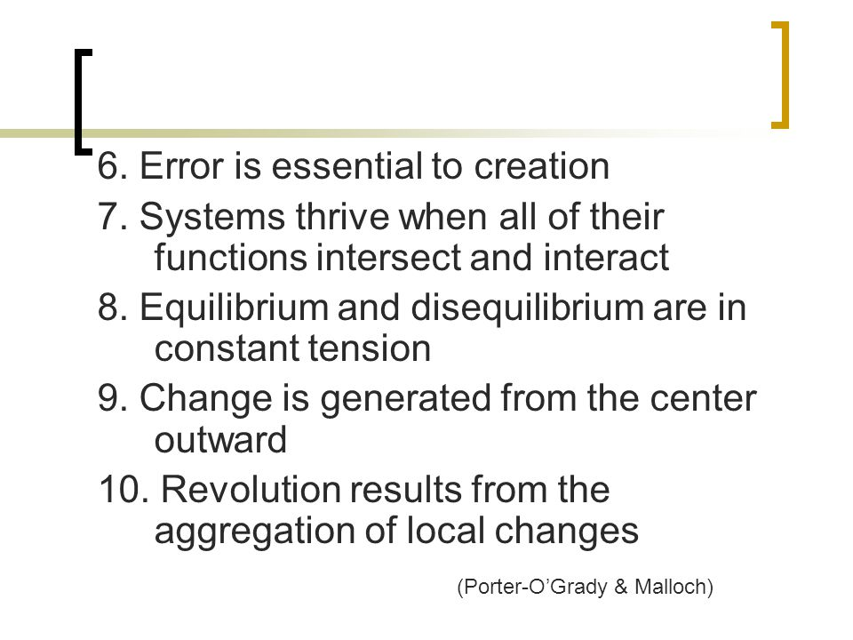 6.Error is essential to creation 7.