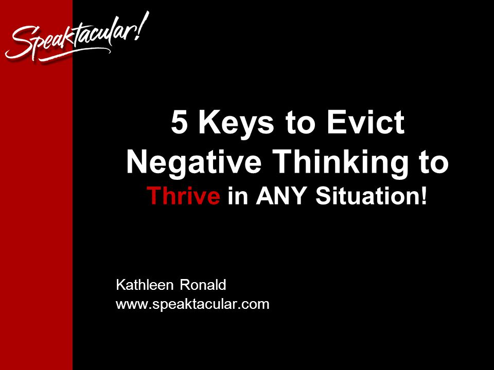 1 5 Keys to Evict Negative Thinking to Thrive in ANY Situation.
