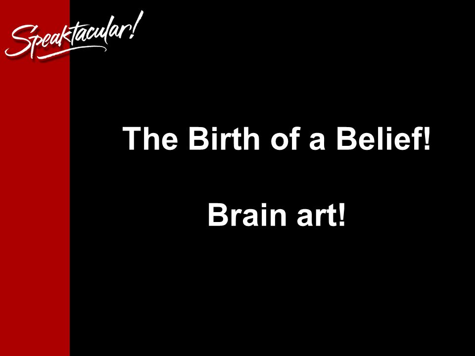 12 The Birth of a Belief! Brain art!