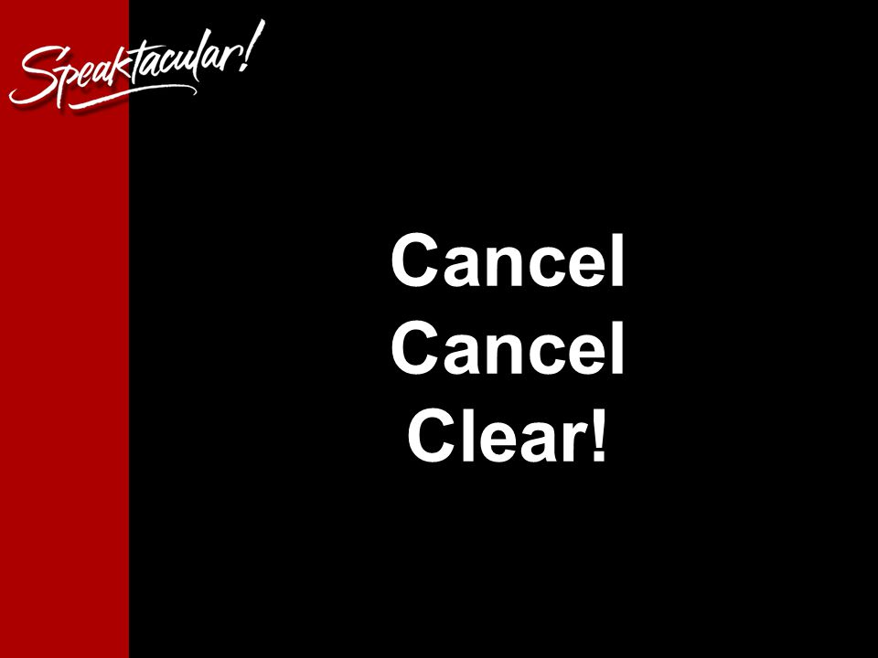 19 Cancel Cancel Clear!