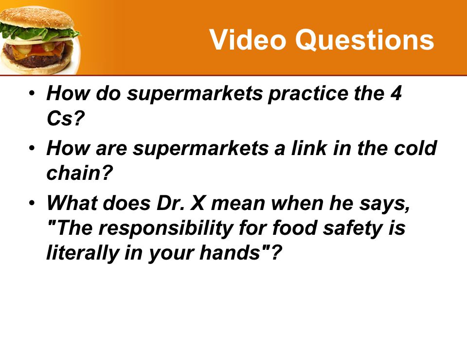 Video Questions How do supermarkets practice the 4 Cs.