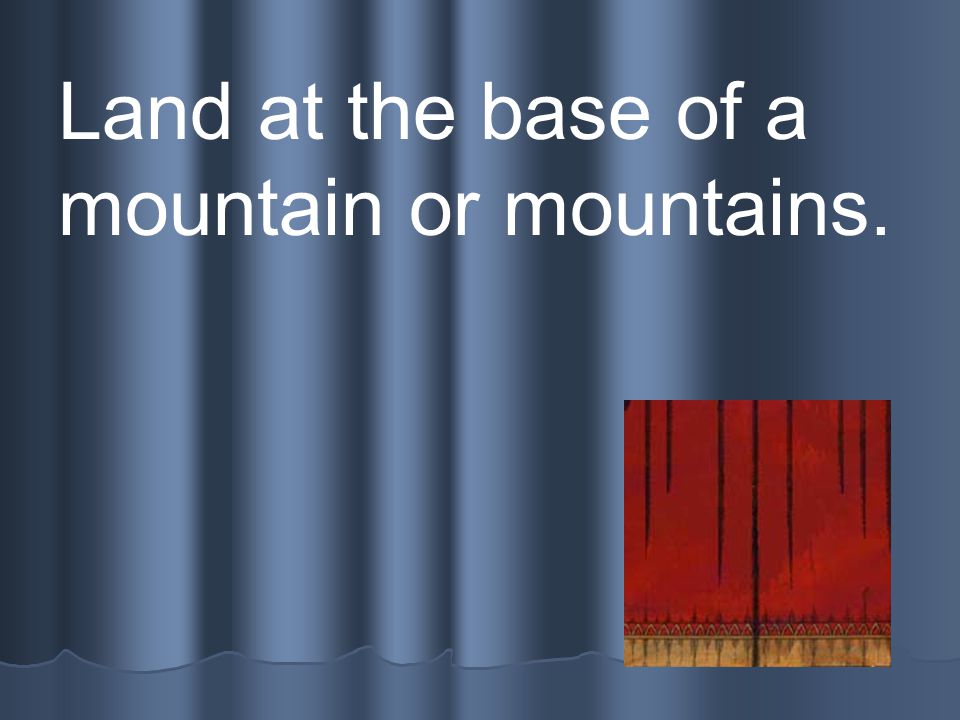 Mountains A rocky, natural raised part of the Earth's surface.