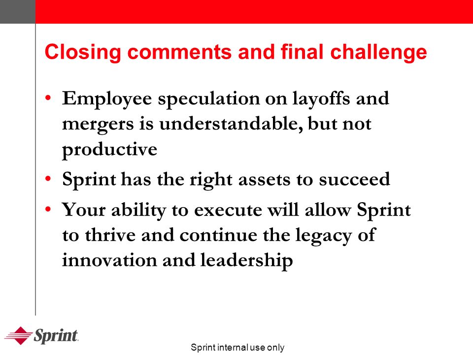 Sprint internal use only Top performers reap rewards New Sprint performance management tools distinguish and reward high performing employees LINK alpha ratings and performance MIP Your support and feedback is needed to make the new system a success