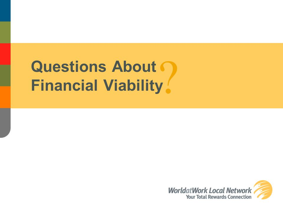 Questions About Financial Viability ?