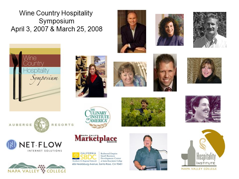 Wine Country Hospitality Symposium April 3, 2007 & March 25, 2008