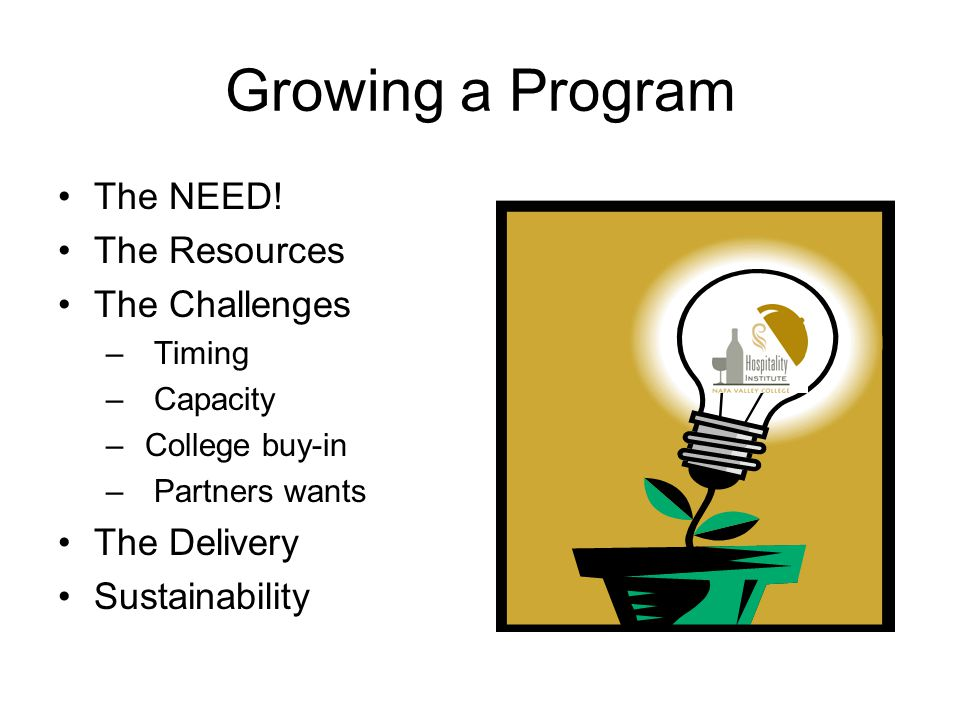 Growing a Program The NEED.
