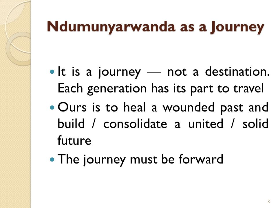 Justification for traveling the journey; Is this whole Ndumunyarwanda journey supposed to be smooth.