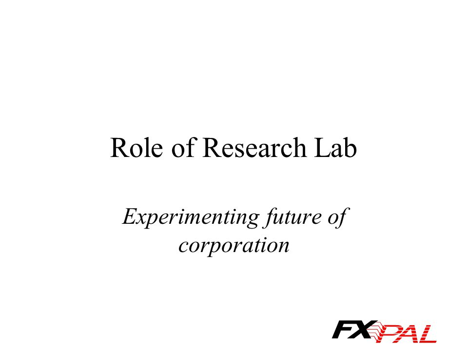 Role of Research Lab Experimenting future of corporation