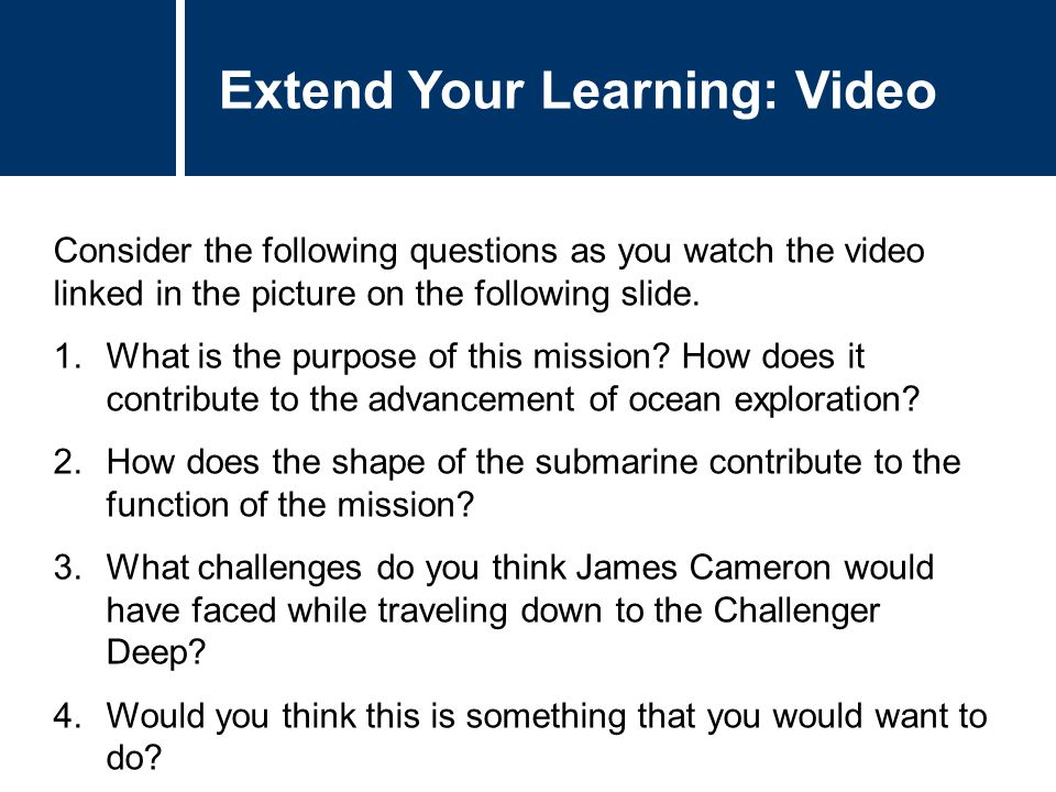 Extend Your Learning: Video Consider the following questions as you watch the video linked in the picture on the following slide.