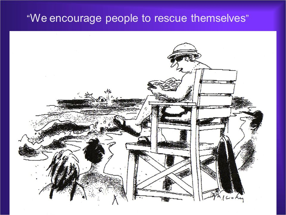 We encourage people to rescue themselves
