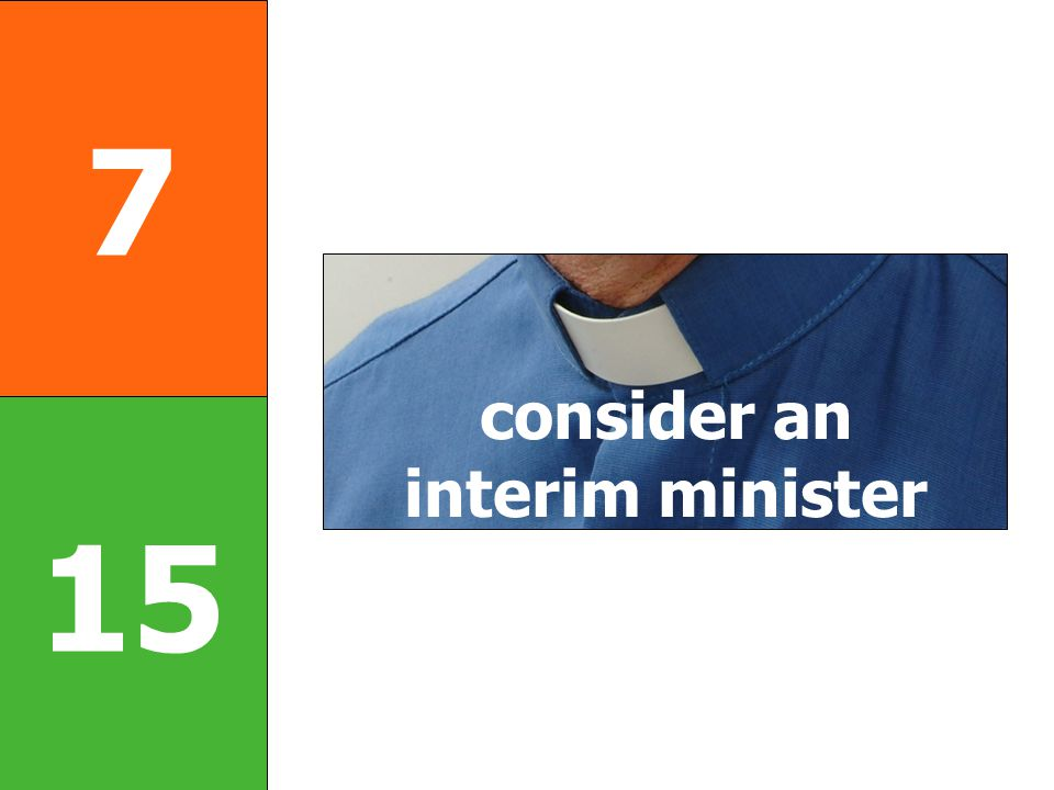 7 15 consider an interim minister