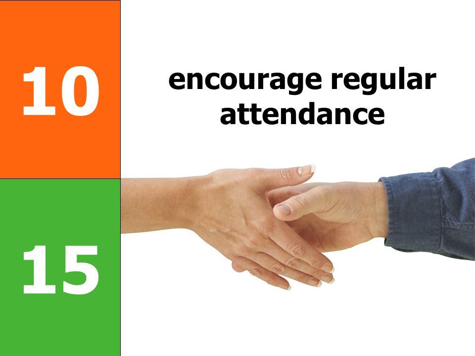 10 15 encourage regular attendance