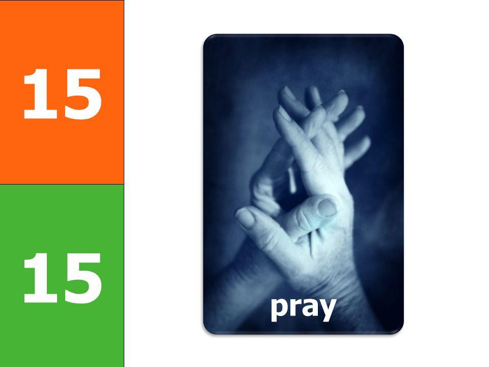 15 pray