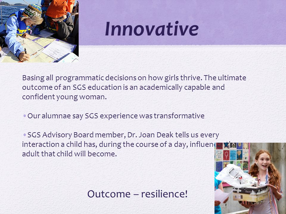 Innovative Basing all programmatic decisions on how girls thrive.