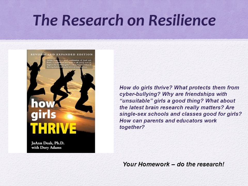 The Research on Resilience How do girls thrive. What protects them from cyber-bullying.