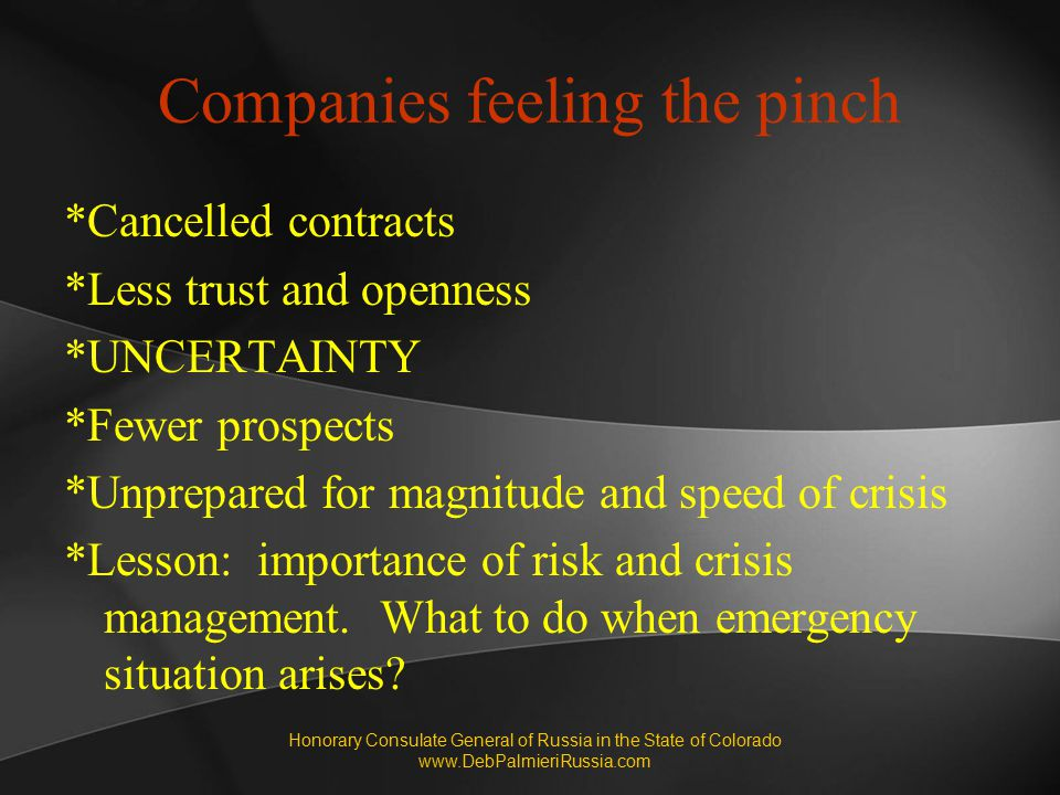Companies feeling the pinch *Cancelled contracts *Less trust and openness *UNCERTAINTY *Fewer prospects *Unprepared for magnitude and speed of crisis