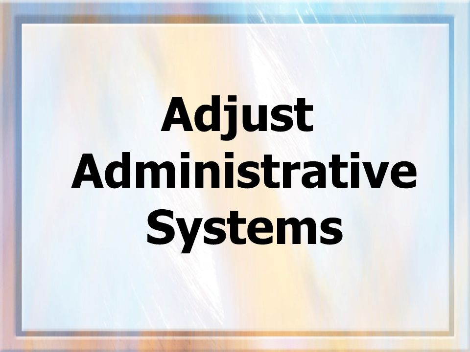 Adjust Administrative Systems