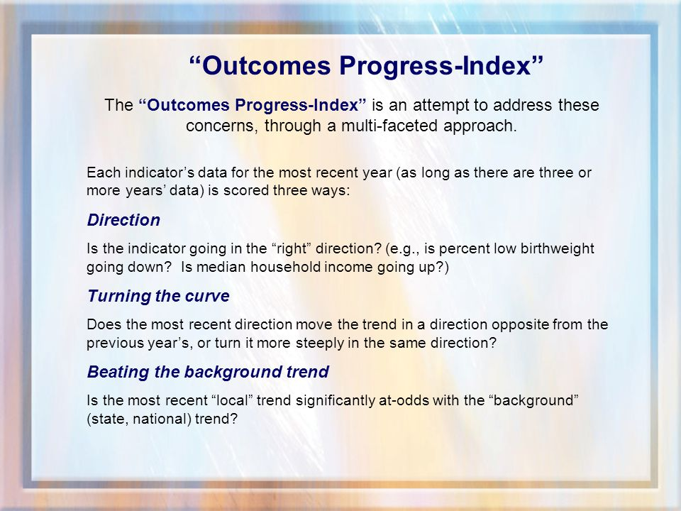 The Outcomes Progress-Index is an attempt to address these concerns, through a multi-faceted approach.