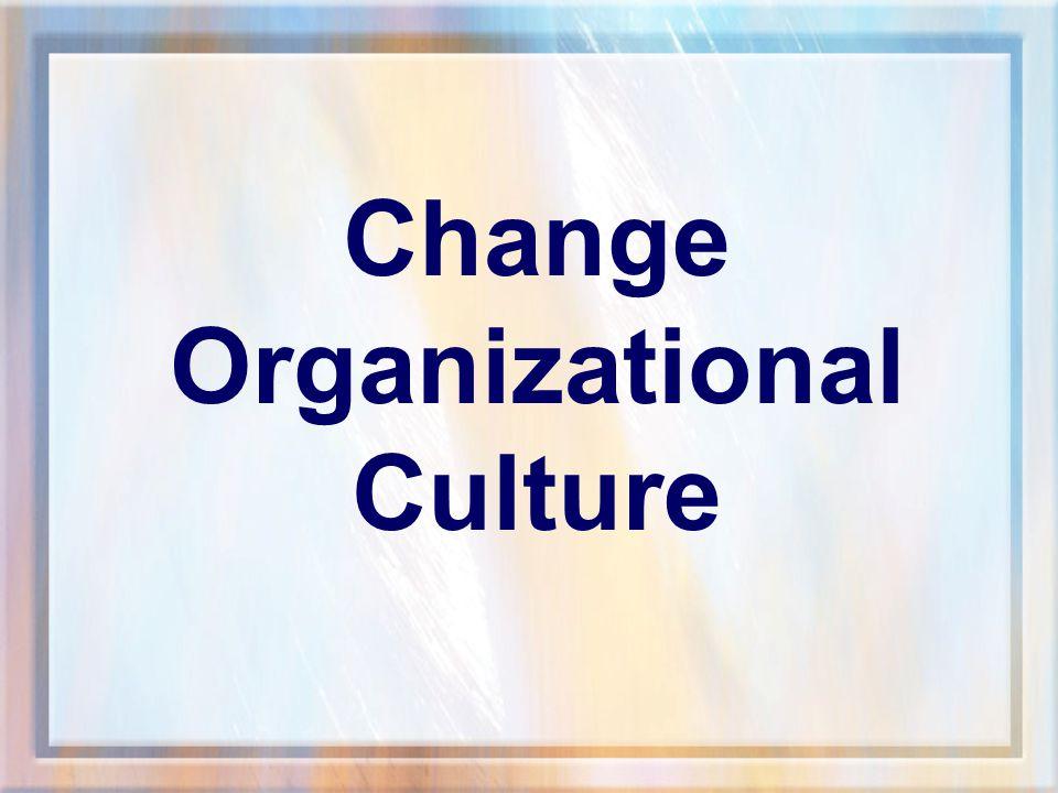Change Organizational Culture