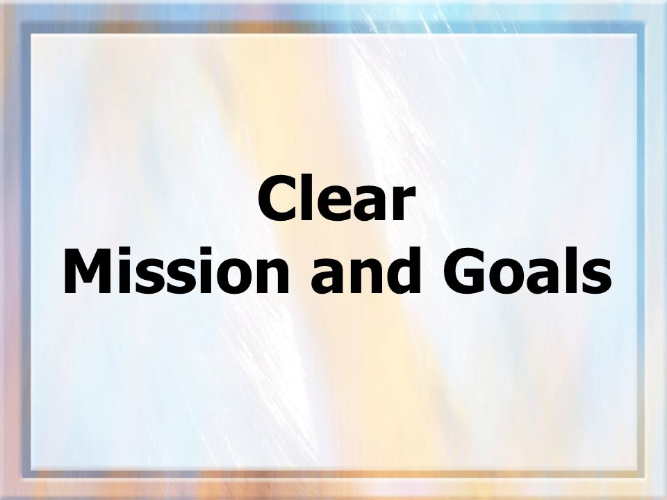 Clear Mission and Goals