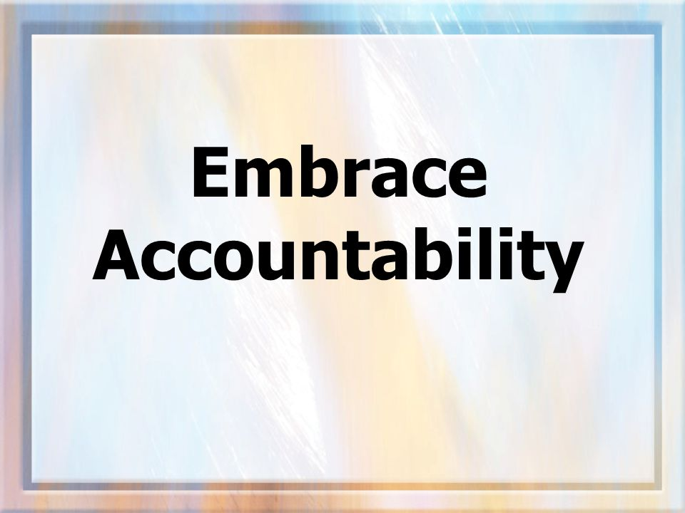 Embrace Accountability