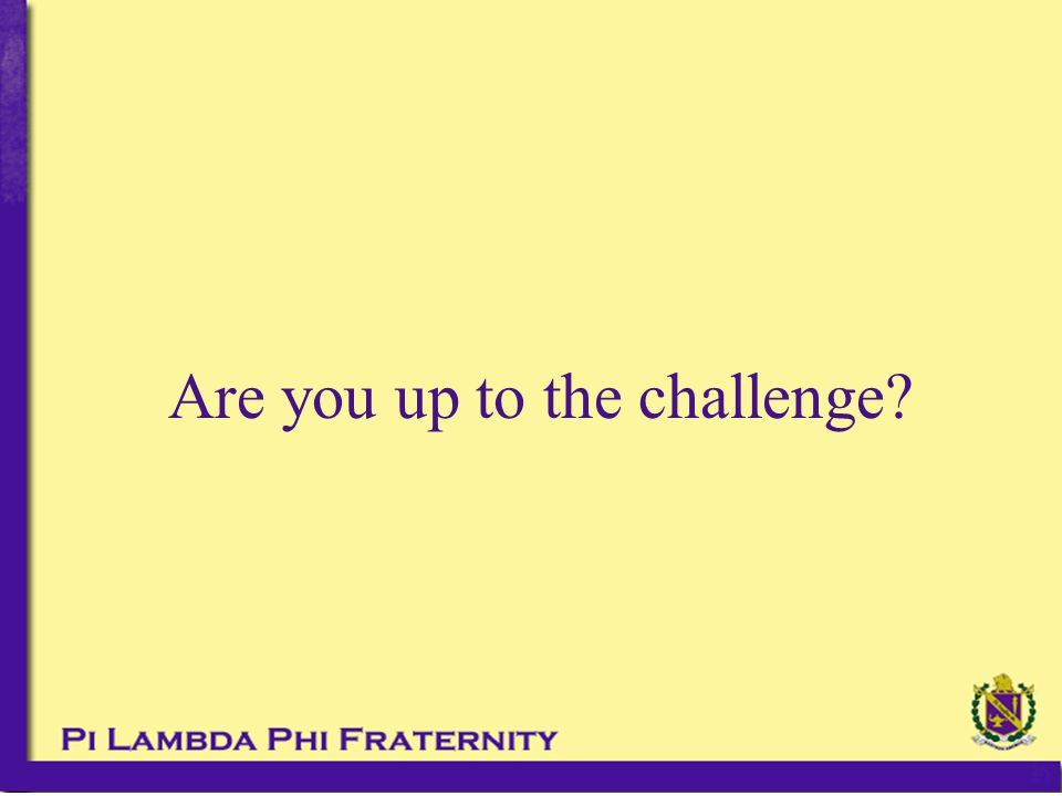Are you up to the challenge