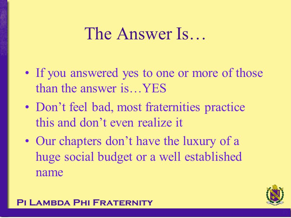 Think Back… Before college, what fraternities did you know.