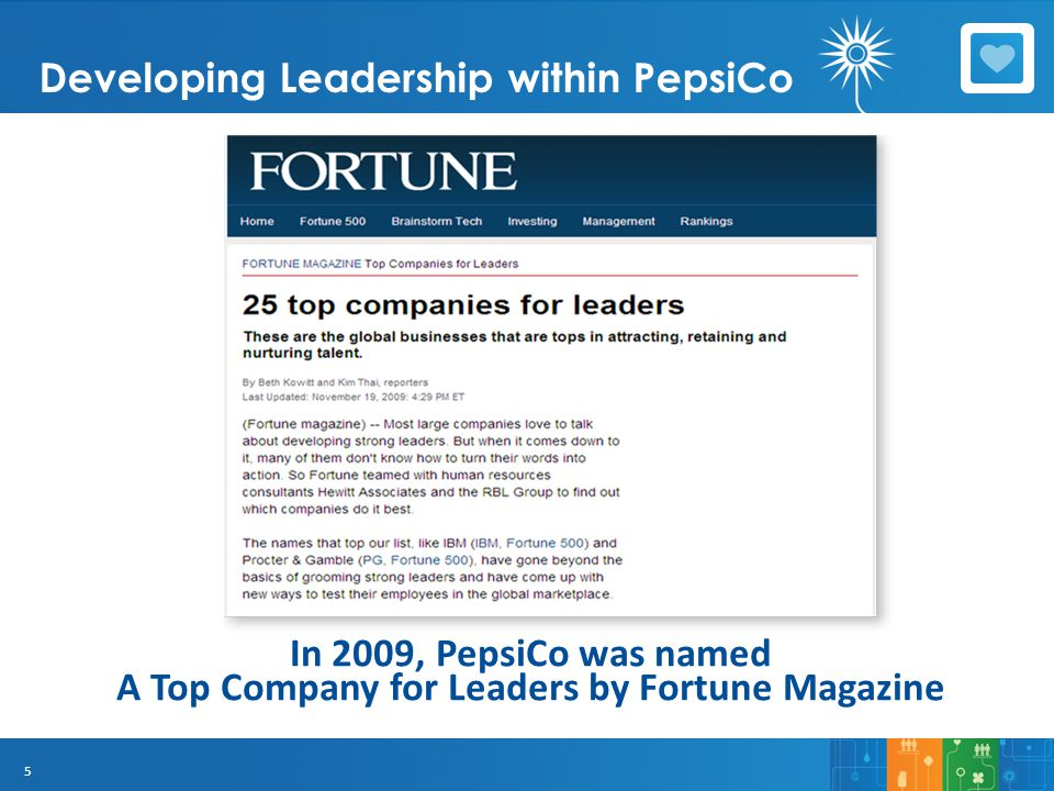 5 Developing Leadership within PepsiCo In 2009, PepsiCo was named A Top Company for Leaders by Fortune Magazine