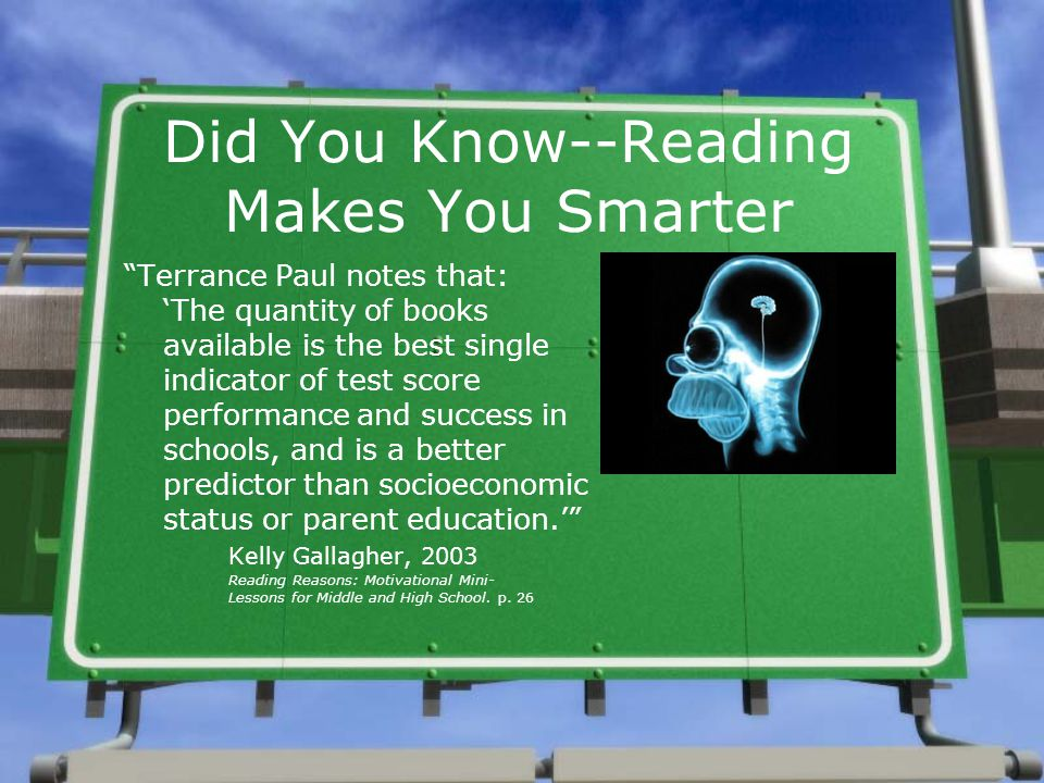 Good Readers= Good Thinkers »If you can't read well, you are also lacking critical thinking skills »Critical thinking skills are needed to make informed & wise decisions in ANY area of life