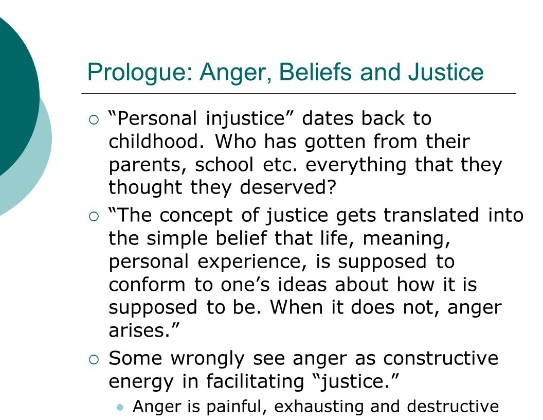 Prologue: Anger, Beliefs and Justice  Personal injustice dates back to childhood.