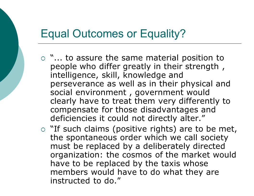 Equal Outcomes or Equality.  ...