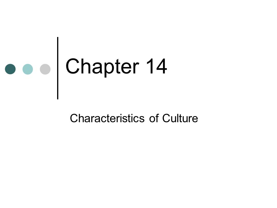 Chapter Preview What is Culture.Why Do Cultures Exist.