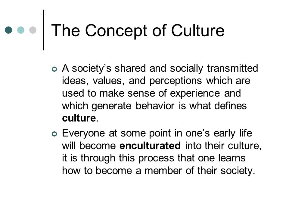 Characteristics Of Culture Culture is learned Culture is shared.