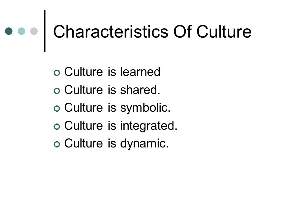 The Barrel Model of Culture Every culture is an integrated system.